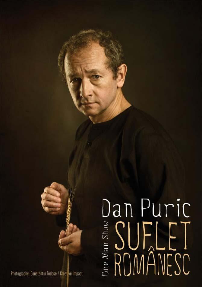 "One man show-ul ""Suflet Românesc"" cu Dan Puric | IasiFun ...  |Dan Puric"